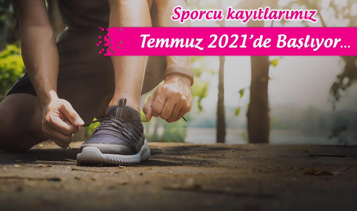 Sporcu kayıtlarımız Temmuz 2021'de Başlıyor…